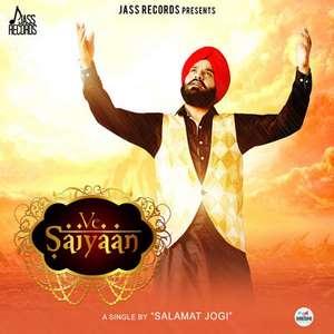 Saiyaan Lyrics – Salamat Jogi 320 KBPS Mp3 Songs