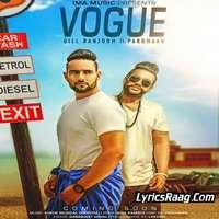 Vogue Song Lyrics – Gill Ranjodh Ft Pardhaan & Sukh E Muzical Doctorz