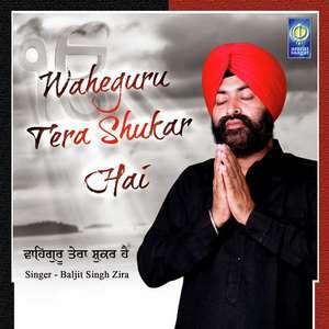Waheguru Tera Shukar Hai Lyrics – Baljit Singh Zira [Shabad]