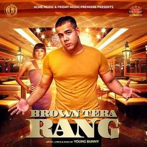 Brown Tera Rang Lyrics – Young Bunny