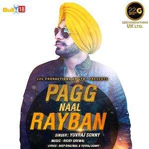 Pagg Naal Rayban Lyrics – Yuvraj Sonny Ft Ricky Grewal