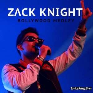 Bollywood Medley Lyrics – Zack Knight 320 KBPS Mp3 Songs