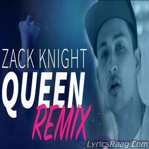 Queen Remix Lyrics – Zack Knight