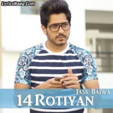 14 Rotiyan Lyrics – Jass Bajwa Songs