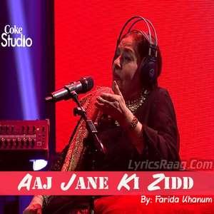 Aaj Jane Ki Zidd Lyrics – Farida Khanum
