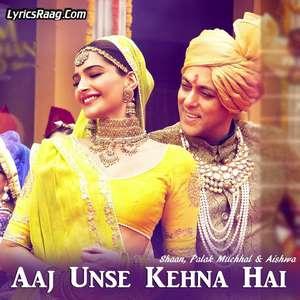 aaj-unse-kehna-hai-lyrics-shaan-palak-muchhal-aishwa-prdp