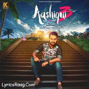 Aashiqui 3 Naddi Wants Gaddi Lyrics Mann Deep