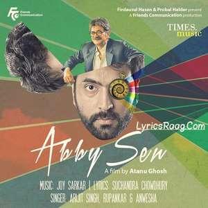 Abby Sen (2015) Bengali Movie All Songs Lyrics Abir Chatterjee & Raima Sen