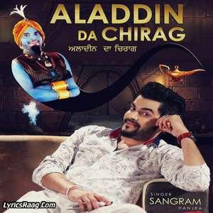 Aladdin Da Chirag Lyrics – Sangram Hanjra Songs From 9x Tashan