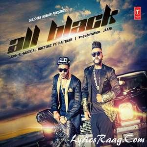 All Black Song Lyrics – Sukh E Muzical Doctorz Ft Raftaar