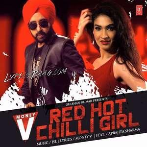 red-hot-chilli-girl-lyrics-money-v-ft-jsl-aprajita-sharma-songs