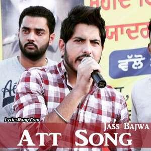 Att Song Lyrics – Jass Bajwa From Jatt Sauda Album