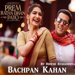 Bachpan Kahan Lyrics – Himesh Reshammiya From Prem Ratan Dhan Payo