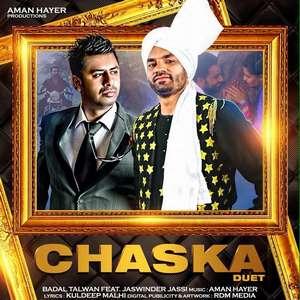 Chaska Duet Lyrics – Jaswinder Jassi & Badal Talwan Songs