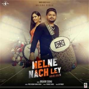 Melne Nach Ley Lyrics – Balkar Sidhu Songs (Melne Nach Le Ni)