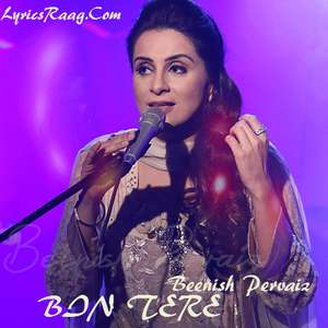 Bin Tere Lyrics Beenish Pervaiz Songs