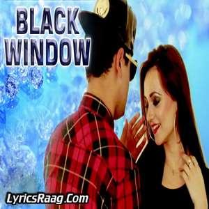 Black Window Lyrics – AK Aman Khanna Ft Rigul Kalra Punjabi Songs