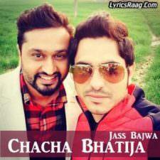 Chacha Bhatija Lyrics – Jass Bajwa Songs | Jatt Sauda Album