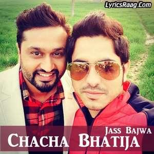 Chacha Bhatija Lyrics – Jass Bajwa Songs   Jatt Sauda Album