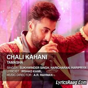 chali-kahani-lyrics-from-tamasha-sukhwinder-singhharicharan-haripriya