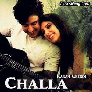 Challa Lyrics – Karan Oberoi Songs