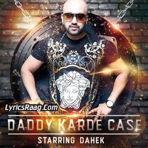Daddy Karde Case Lyrics – Dahek Feat Milind Gaba