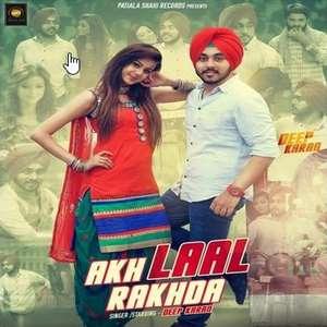Akh Laal Rakhda Rakhda Lyrics Deep Karan (Akh Lal Rakhda)