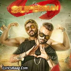 desi-superman-lyrics-raul-feat-jsl-singh-songs-desi-super-man