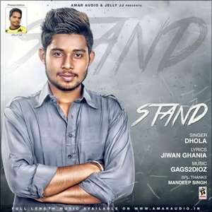 stand-song-lyrics-dhola-feat-gags2dioz-punjabi-songs