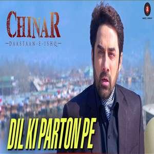 Dil Ki Parton Pe Lyrics Chinar Daastaan-E-Ishq