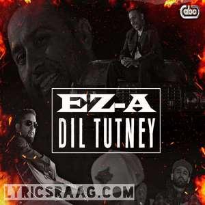 dil-tutney-lyrics-ez-a-punjabi-songs