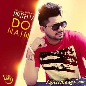Do Nain Lyrics – Prith V Songs