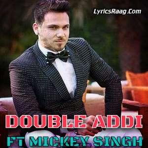 double-addi-lyrics-mickey-singh-dj-ice-songs-new-era-album