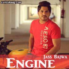 Engine Song Lyrics – Jass Bajwa | Punjabi Songs
