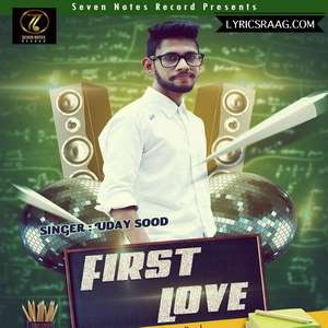 first-love-lyrics-uday-sood-ft-tmc-studioz-punjabi-songs