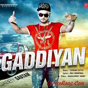 Gaddiyan Lyrics – Gabby Gautam & Tejwant Kittu Songs