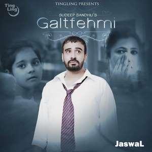 Galtfehmi Lyrics – Sundeep Sandhu Songs (Galat Fehmi)