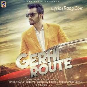 Gerhi Route Lyrics – Aarsh Benipal New Single