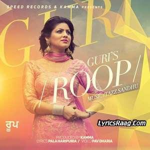 Roop Song Lyrics – Guri Ft Tazz Sandhu & Pav Dharia