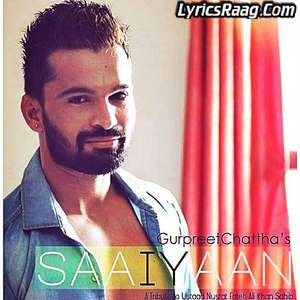 Saiyaan Lyrics – Gurpreet Chattha Songs
