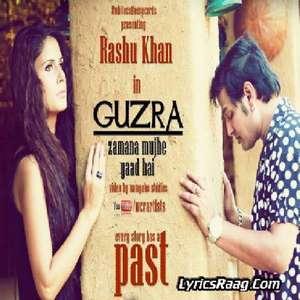 Guzra Zamana Mujhe Yaad Hai Lyrics Feat. Rashu Khan Songs