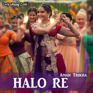 Halo Re Lyrics – Aman Trikha Songs From PRDP