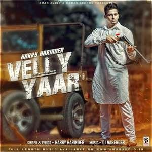 Velly Yaar Lyrics – Harry Harinder Ft DJ Narender Songs