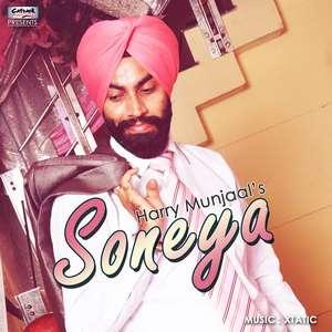 Soneya Lyrics – Harry Munjaal Feat Xtatic Songs