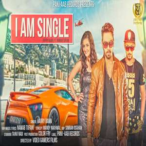 I Am Single Lyrics – Harry Bawa Feat Nawab Tufani Songs