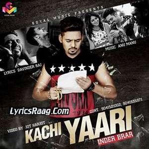 Kachi Yaari Lyrics – Inder Brar Songs