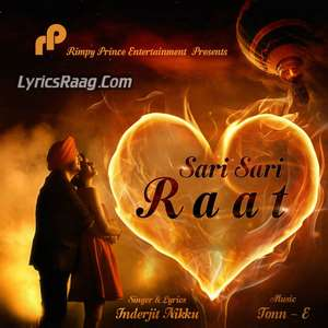 Sari Sari Raat Lyrics – Inderjit Nikku Ft Tonn E Songs