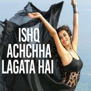 Ishq Acha Lagta Hai Lyrics - Sreerama Chandra | Ishq Ne Crazy Kiya Re