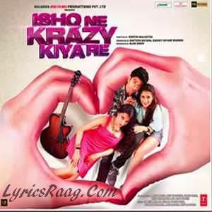 Ishq Ne Crazy Kiya Re (2015) Movie All Songs Lyrics