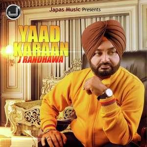 Yaad Karaan Lyrics – J Randhawa Songs